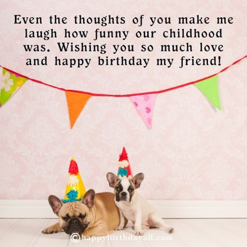 Funny Birthday Wishes for Childhood Friend