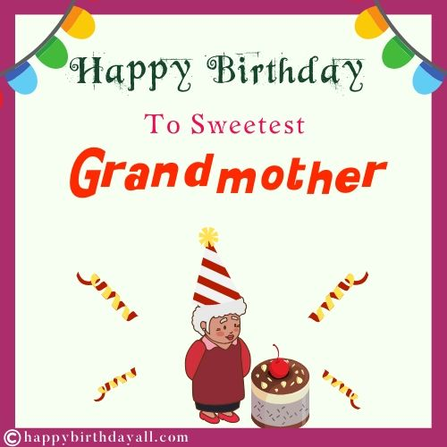Happiest Birthday Wishes for Grandmother