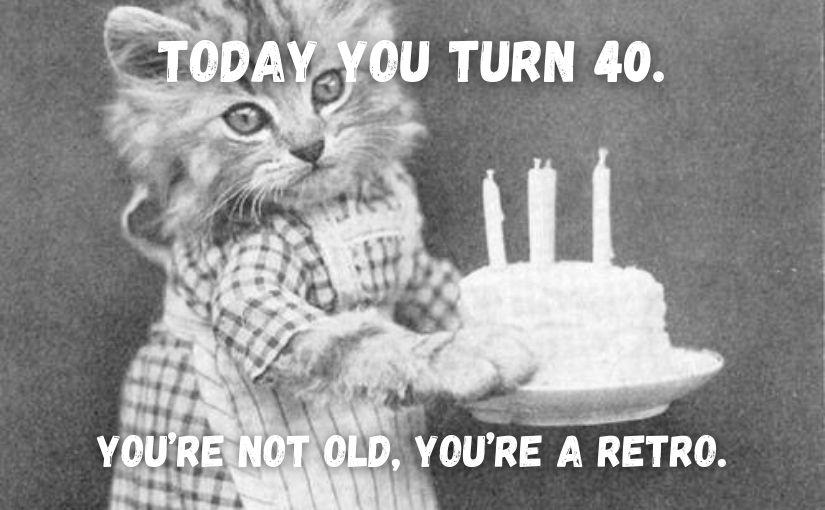 Happy 40th Birthday Memes: Funny 40th Birthday Memes for ...