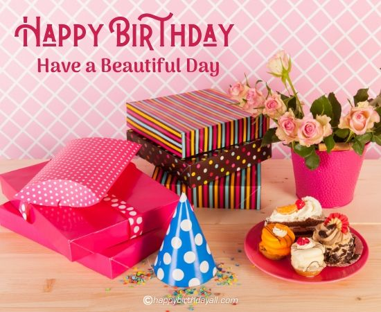 happy birthday have a beautiful day.