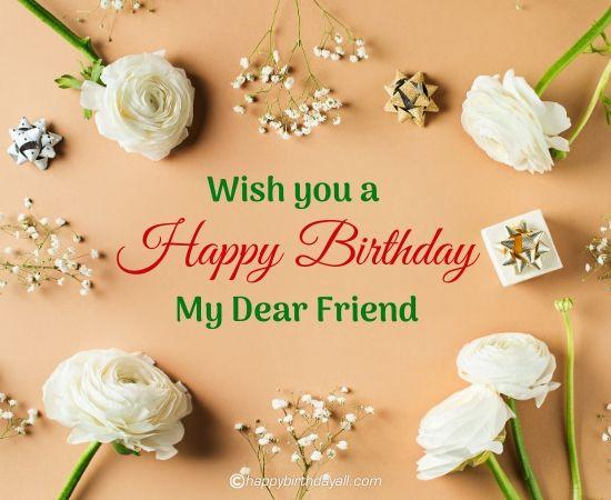 wish you a happy birthday my dear friend