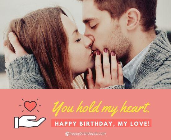 you hold my heart. happy birthday, my love!