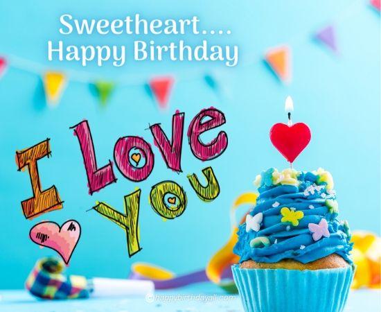 sweetheart happy birthday i love you
