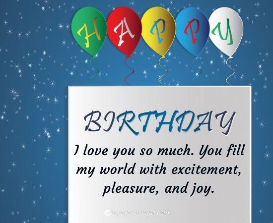 happy birthday- i love you so much