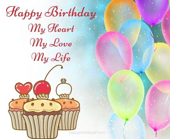 happy birthday my heart my love my life
