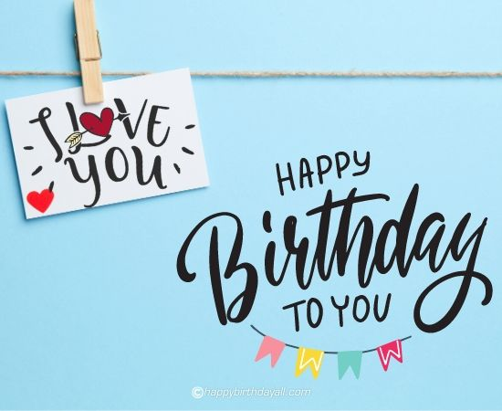 happy birthday to you - i love you