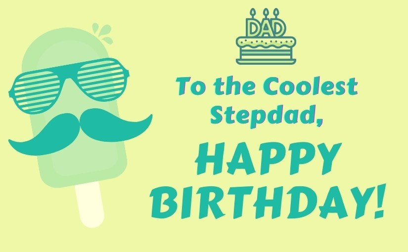 30 Soulful Birthday Wishes and Messages for Stepdad with Images