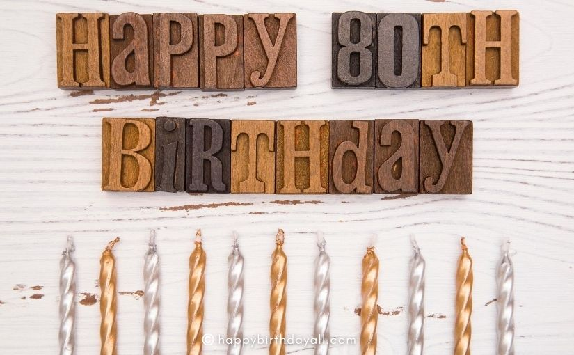 Soulful Happy 80th Birthday Wishes for 80 Year Old