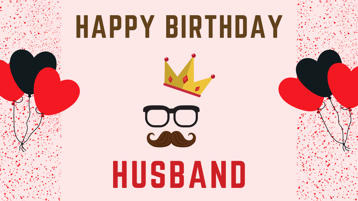 150+ Heart Touching Birthday Wishes for Husband | Happy Birthday Husband Messages