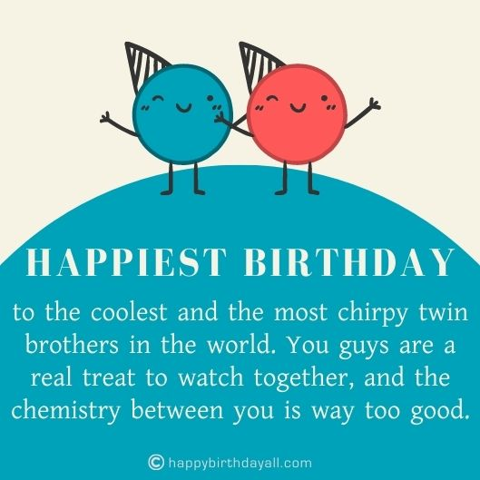 Happy Birthday Wishes for Twin Brothers
