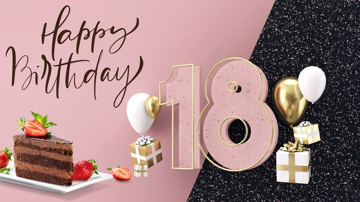 Loveliest Happy 18th Birthday Wishes, Messages, & Greetings